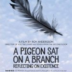 今日の映画 – さよなら、人類(A Pigeon Sat on a Branch Reflecting on Existence)