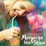 今日の映画 – マルガリータで乾杯を!(Margarita with a Straw)