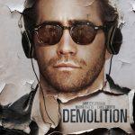 今日の映画 – 雨の日は会えない、晴れた日は君を想う(Demolition)