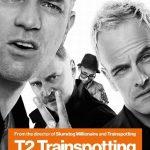 今日の映画 – T2 トレインスポッティング(T2 Trainspotting)