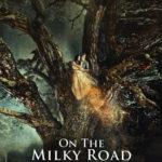 今日の映画 – オン・ザ・ミルキー・ロード(On the Milky Road)