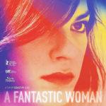 今日の映画 – ナチュラルウーマン(A Fantastic Woman)