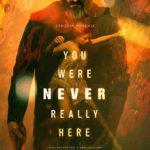 今日の映画 – ビューティフル・デイ(You Were Never Really Here)