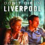 今日の映画 – リヴァプール、最後の恋(Film Stars Don't Die in Liverpool)