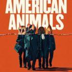 今日の映画 – アメリカン・アニマルズ(American Animals)